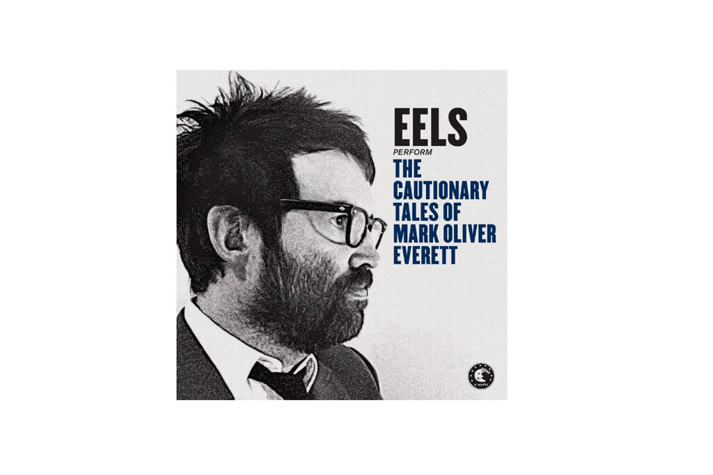 eels-the-cautionary-tales-of-mark-oliver-everett-pias-coop-e-works